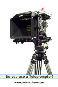 Teleprompters for podcasters