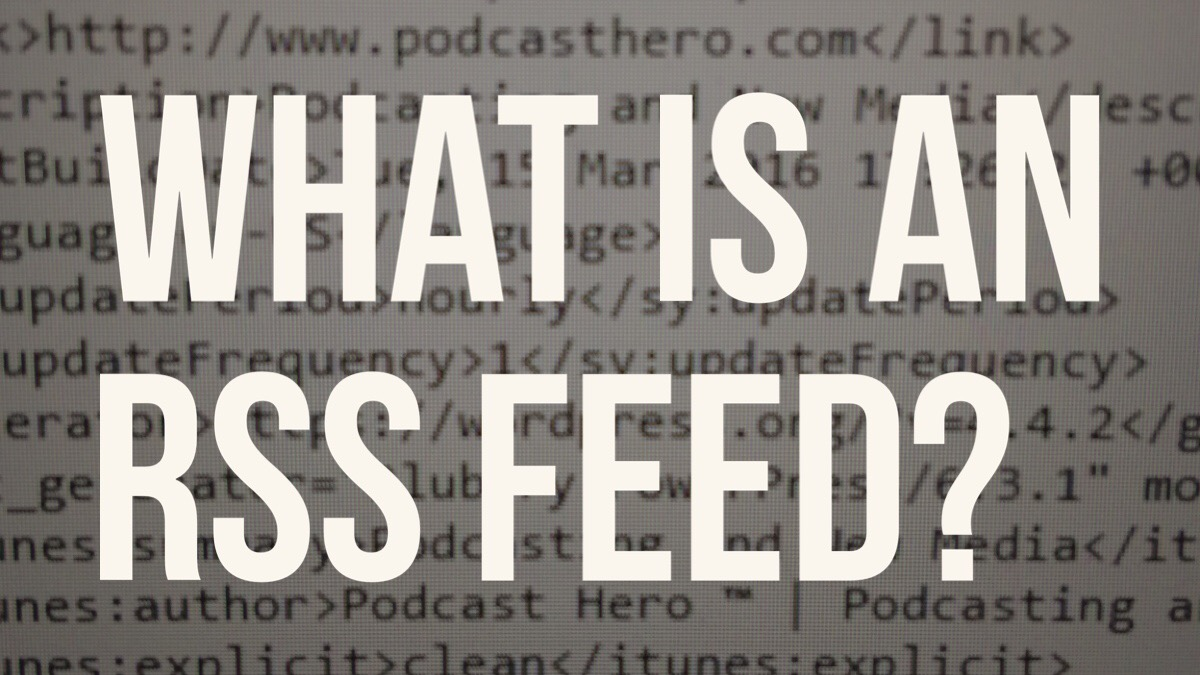 What is a Podcast RSS Feed?